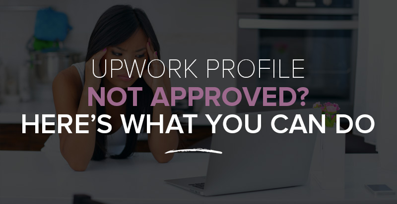Approve your Upwork Account in less time.