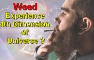 Science says weed smokers can experience fourth dimension of Universe.
